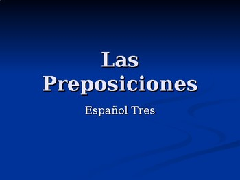 Spanish 3: Prepositions PowerPoint