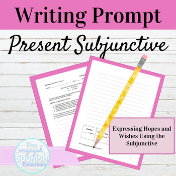 Spanish Present Subjunctive Tense Writing Prompt with Hopes and Wishes