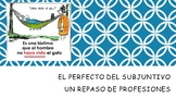 Spanish 4 (UHS) Unit- Present Perfect Subjunctive and Professions