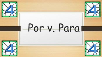 Spanish 4 (UHS) Unit- Review of Por and Para