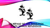 Spanish 4 (UHS) Unit- Review of Reflexive Verbs and Comman