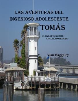 Spanish reader and activities: Las aventuras del ingenioso adolescente Tomás