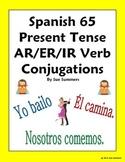 Spanish Verbs 65 AR/ER/IR Regular Verb Conjugations Present Tense
