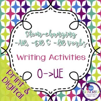 Spanish -AR, -ER, & -IR Stem-Changing Verbs Writing Activities:  O to UE