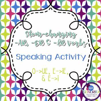 Spanish -AR, -ER, and -IR Stem-Changing Verbs Speaking Activity:  all types
