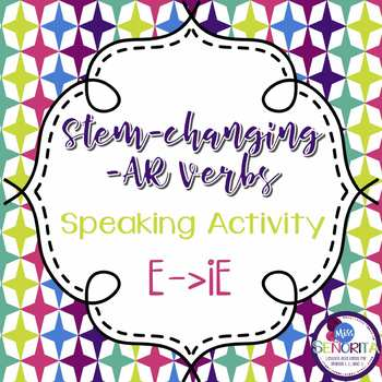 Spanish -AR Stem-Changing Verbs Speaking Activity:  E to IE