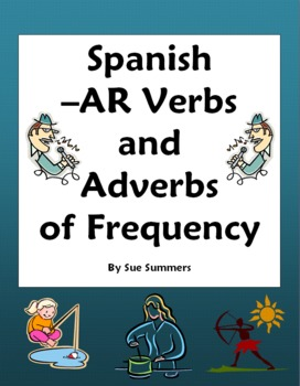 Spanish -AR Verbs and Frequency Adverbs Questions