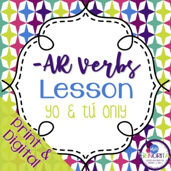 Spanish -AR Verbs Lesson - yo & tú