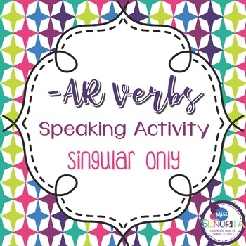Spanish -AR Verbs Speaking Activity - singular