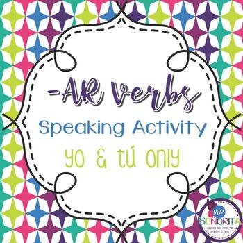 Spanish -AR Verbs Speaking Activity - yo & tú