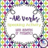 Spanish -AR Verbs with Adverbs of Frequency Speaking Activity
