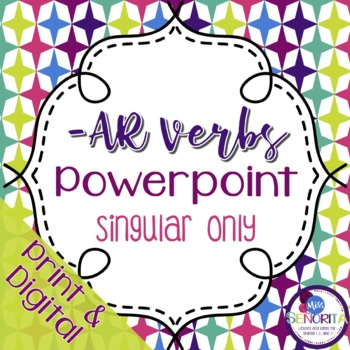 Spanish -AR verbs Powerpoint - singular