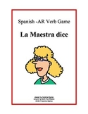 Spanish AR Verb Game  La Maestra dice