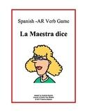 Spanish AR Verb Game  La Maestra dice
