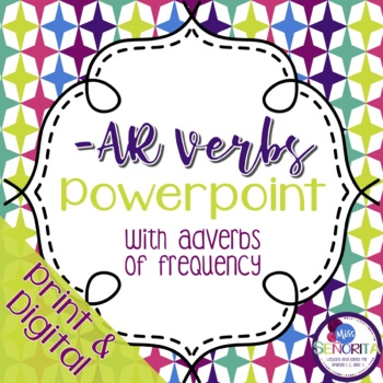 Spanish -AR verbs with Adverbs of Frequency Powerpoint