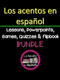 Spanish Accents Lesson Plans and Curriculum Bundle~ Los acentos en español