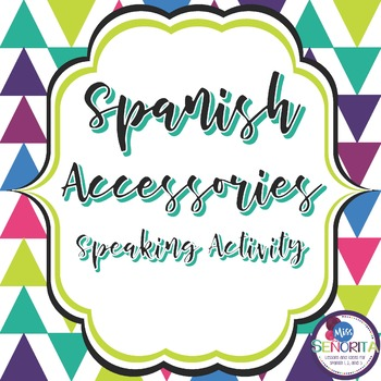 Spanish Accessories Speaking Activity