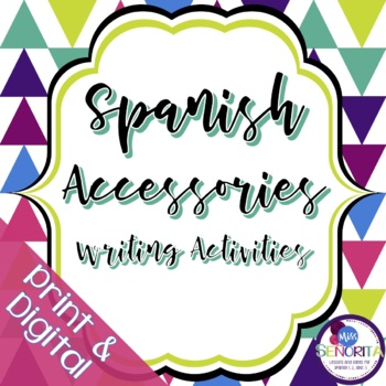 Spanish Accessories Writing Activities