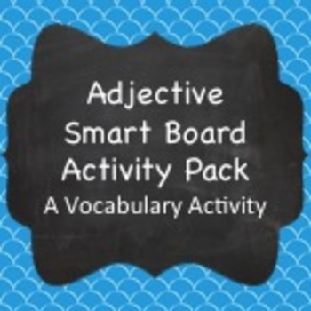 Spanish Vocabulary:  Adjective Smart Board Activity Pack