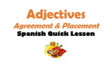 Spanish Adjectives (Agreement and Placement): Spanish Quic