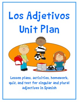 Spanish Adjectives - Complete Unit Plan