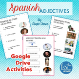 Spanish Adjectives Los adjetivos Google Drive Activities