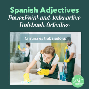 Spanish Adjectives PowerPoint and Interactive Notebook Activities