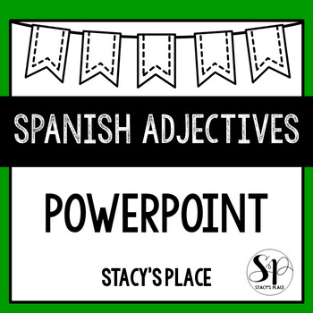 92 Slide - Spanish Adjectives Powerpoint