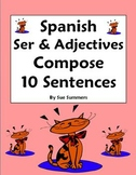 Spanish Adjectives and Ser Worksheet - Compose 10 Sentences