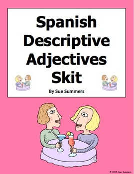 Spanish Adjectives Skit / Role Play / Speaking Activity