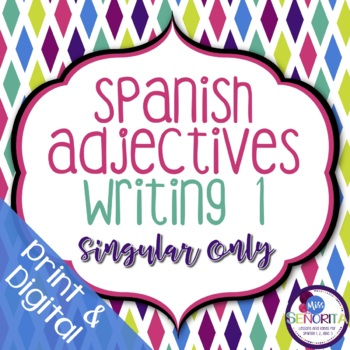 Spanish Adjectives Writing Activity 1 - singular only