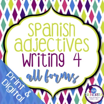 Spanish Adjectives Writing Activity 4 - all forms