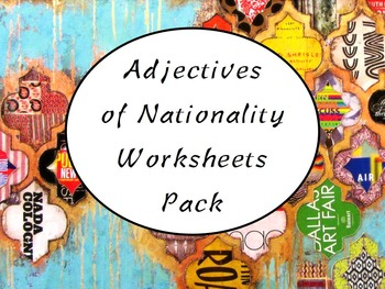 Spanish Adjectives of Nationality Worksheets Practice Pack