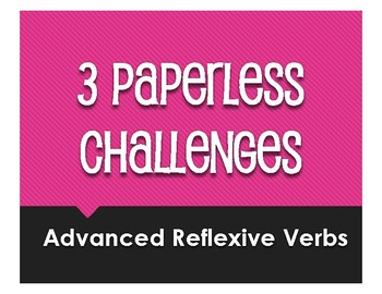 Spanish Advanced Reflexive Verb Paperless Challenges