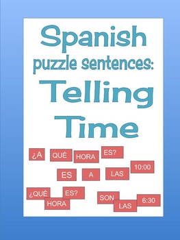 Spanish: telling time puzzle sentences (hands-on activity)