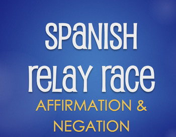 Spanish Affirmation and Negation Relay Race