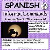 Spanish –  Affirmative Informal Commands in an authentic TV ad