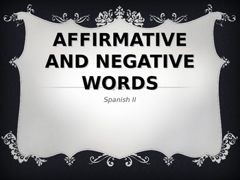 Spanish Affirmative & Negative Words PowerPoint