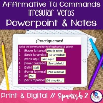 Spanish Affirmative Tú Commands Powerpoint & Notes - Irregular Verbs