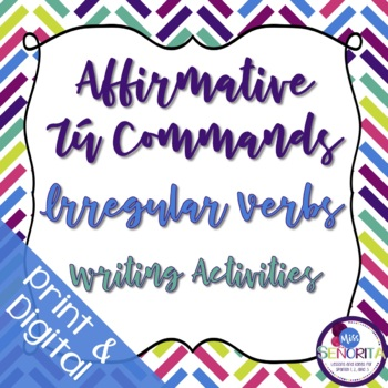 Spanish Affirmative Tú Commands Writing Exercises - Irregular Verbs