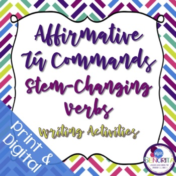 Spanish Affirmative Tú Commands Writing Exercises - Stem-Changing Verbs