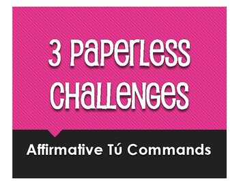 Spanish Affirmative Tú Commands Paperless Challenges
