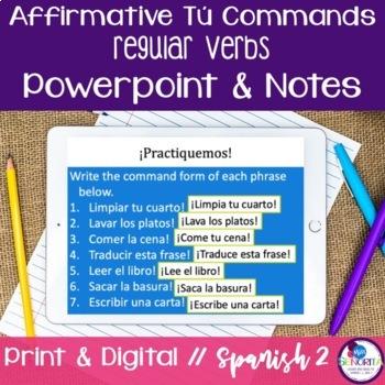 Spanish Affirmative Tú Commands Powerpoint & Notes - Regul