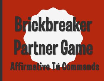 Spanish Affirmative Tú Commands Brickbreaker Partner Game