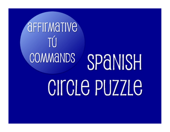 Spanish Affirmative Tú Commands Circle Puzzle