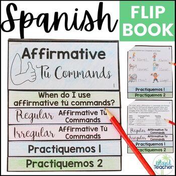 Spanish Affirmative Tú Commands Interactive Flip Book