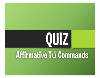 Spanish Affirmative Tú Commands Quiz