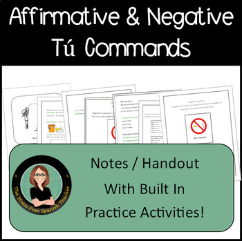 Spanish Affirmative and Negative Tú Commands: Notes / Handout Practice