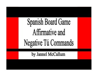 Spanish Affirmative/Negative Tú Commands Boardgame