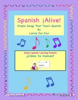 Spanish ¡Alive! Musical Mini-lessons – ¿Cómo te llamas? By Lonnie Dai Zovi